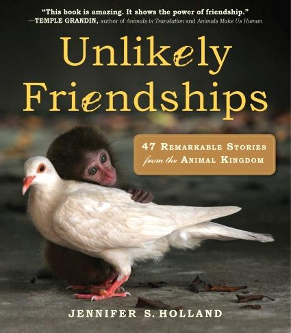 unlikely friendships - 47 remarkable stories from the animal kin